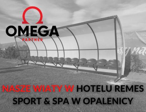 Nasze wiaty w Hotelu Remes Sport & Spa Opalenicy